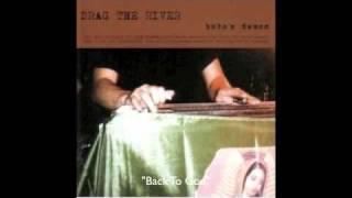 Drag The River - Back To God