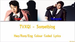 TVXQ! - Something Han/Rom/Eng Colour Coded Lyrics