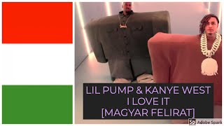Kanye West & Lil Pump Ft. Adele Givens   I Love It   MAGYAR FELIRAT