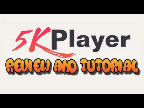 5KPlayer tutorial