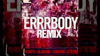 Yo Gotti   Errbody Remix feat Lil Wayne   LV The Voice   Ludacris