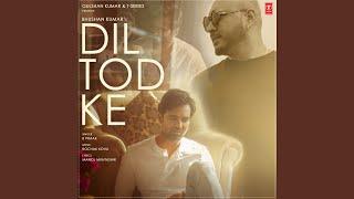 Dil Tod Ke - YouTube