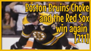 Boston Bruins Choke and the Red Sox win again (4.11.15) [#211]