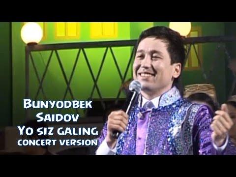 Bunyodbek Saidov - Yo siz galing (concert version)
