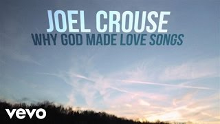 Joel Crouse - Why God Made Love Songs (Lyric Video)