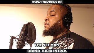 HOW RAPPERS BE DOING THEIR INTROS