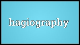 Hagiography Meaning