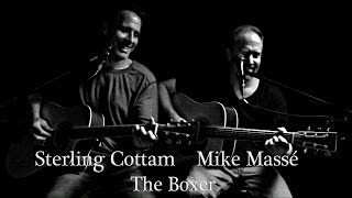 The Boxer (Simon  Garfunkel cover) - Mike Masse and Sterling Cottam