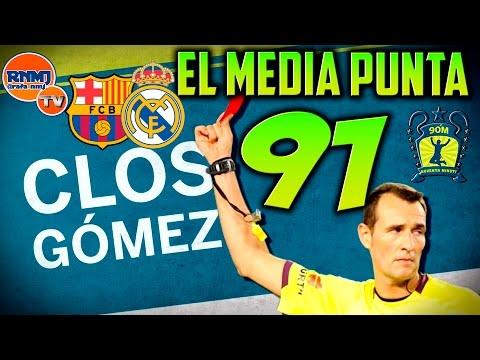 El Media Punta de 90 minuti #91 El Clásico de Clos Gómez  (05/12/2016)