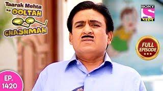 Taarak Mehta Ka Ooltah Chashmah - Full Episode 1420 - 17th September, 2018