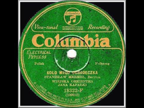 Polish 78rpm recordings, 1928. COLUMBIA 18322-F. Koło mego ogródeczka–polka