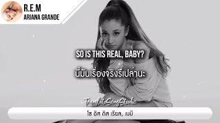 แปลเพลง R.E.M.   Ariana Grande