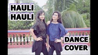 Hauli Hauli || De De Pyaar De || Neha Kakkar || Garry Sandhu || Aanya & Khushi Dance Cover