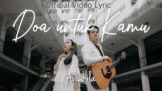 Download lagu Aviwkila Doa Untuk Kamu Mp3