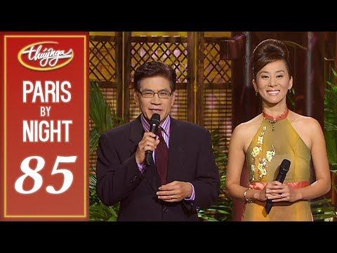 Thuy Nga Paris By Night 85 - PBN 85 Xuân Trong Kỷ Niệm Full Program