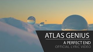 """Video thumbnail of """"Atlas Genius - A Perfect End [Official Lyric Video]"""""""