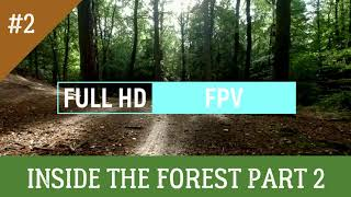 INSIDE THE FOREST FPV PART 2 / Record by DJI OSMO ACTION