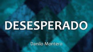 "Video thumbnail of ""C0046 DESESPERADO - Danilo Montero  (Letra)"""