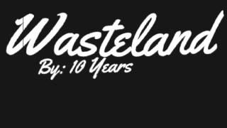 10 years: Wasteland (lyrics)