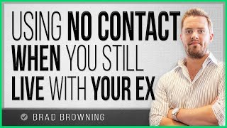 """Using """"No Contact"""" When You Still Live With Your Ex"""