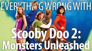 Everything Wrong With Scooby-Doo 2: Monsters Unleashed