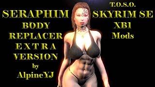 Skyrim Mods XB1 Seraphim Female Body EXTRA Replacer TBBP Version by Alpine