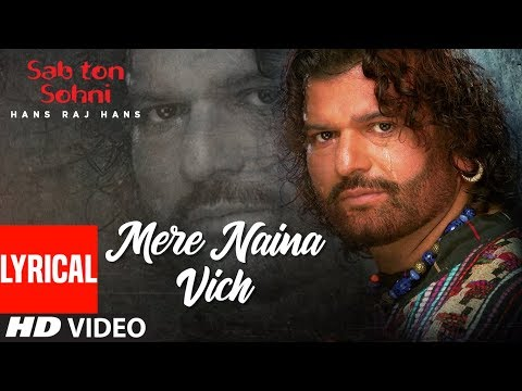 Mere Naina Vich [Full Lyrical Song] Hans Raj Hans | Sab Ton