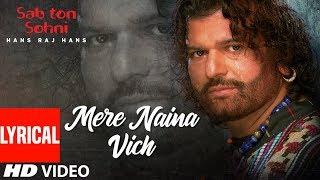 Mere Naina Vich [Full Lyrical Song] Hans Raj Hans   - YouTube