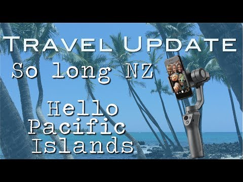 Travel Update // Leaving for the Pacific Islands & My Osmo Gimbal