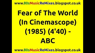 Fear of The World (In Cinemascope) - ABC | 80s Dance Music | 80s Club Mix | 80s Pop Songs
