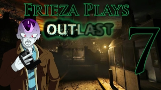 LEAVE ME ALONE BRO!!!! Frieza Plays Outlast Part 7!