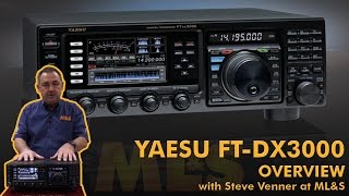 Yaesu FT-DX3000 Overview With Steve Venner At ML&S