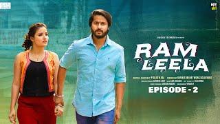 Ram Leela Web Series || Episode - 2 || Siri Hanmanth || Shrihan || Infinitum Media - SHRI