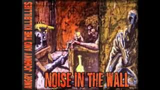 Angry Johnny And The Killbillies-Noise In The Wall