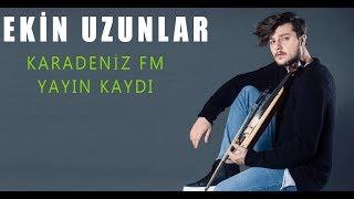 Ekin Uzunlar Karadeniz FM'e Konuk Oldu