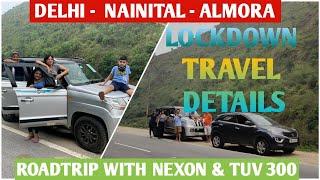 Delhi Nainital Almora Journey | Road Trip By Tata Nexon & TUV 300 During Lockdown | Lockdown Travel