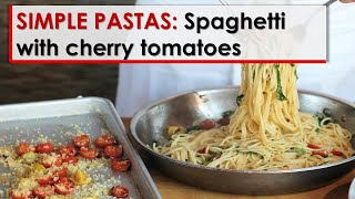 Simple Pastas: Spaghetti with Cherry Tomatoes