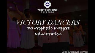 Crossover Service: Praise Dancers - 70 Prophetic Prayers Ministration
