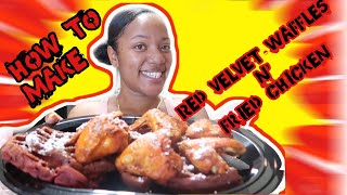 How to make Red Velvet Waffles (easy way) & Fried Chicken