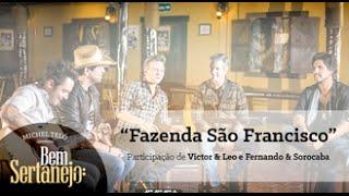 Michel Teló part Victor&Leo e Fernando&Sorocaba - Fazenda São Francisco [Bem Sertanejo]