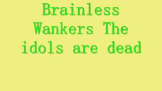 Brainless Wankers - The Idols Are Dead