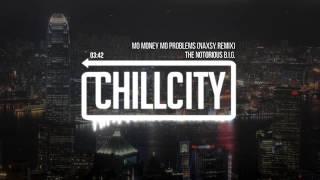The Notorious B.I.G. - Mo Money Mo Problems (Naxsy Remix)