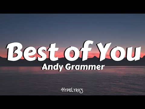 Best of You - Andy Grammer - Lyrics
