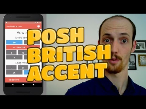 How To Do A Posh British Accent (with our FREE APP) - YouTube