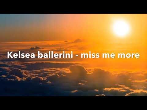 Kelsea ballerini - Miss me more [Lyrics]