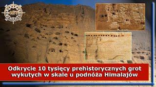 Odkrycie 10 tysięcy prehistorycznych grot wykutych w skale u podnóża Himalajów