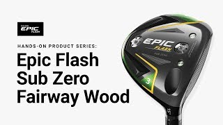 Epic Flash Sub Zero Fairway Wood-video
