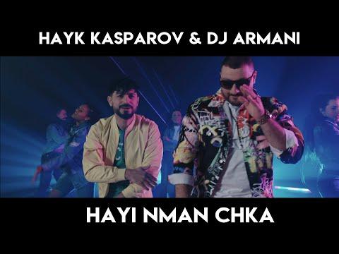 Hayk Kasparov & Dj Armani - Hayi nman chka