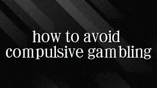 how to avoid compulsive gambling