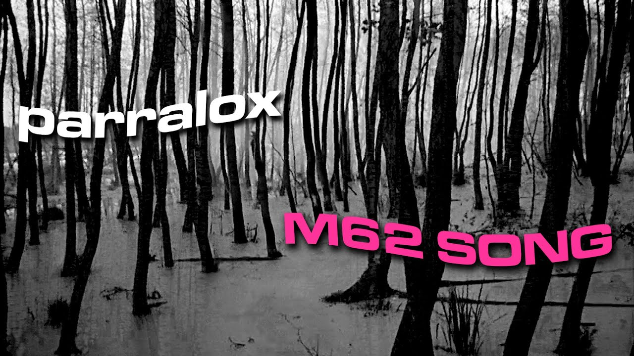Parralox - M62 Song (Music Video)